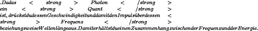 .  Da das <strong>Photon</strong> ein <strong>Quant</strong> ist, drückst du dessen Geschwindigkeit und damit den Impuls über dessen <strong>Frequenz</strong> beziehungsweise Wellenlänge aus. Damit erhältst du einen Zusammenhang zwischen der Frequenz und der Energie.