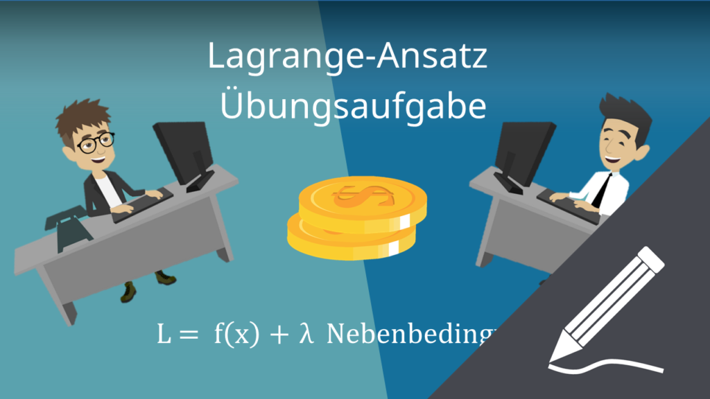 Lagrange-Ansatz: Übungsaufgabe