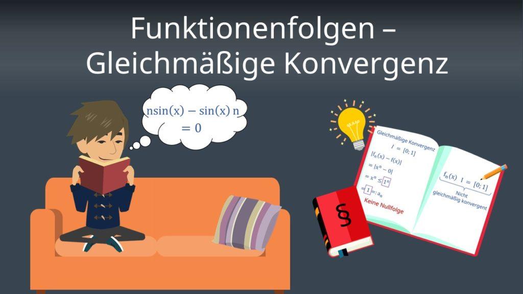Funktionenfolgen - gleichmäßige Konvergenz