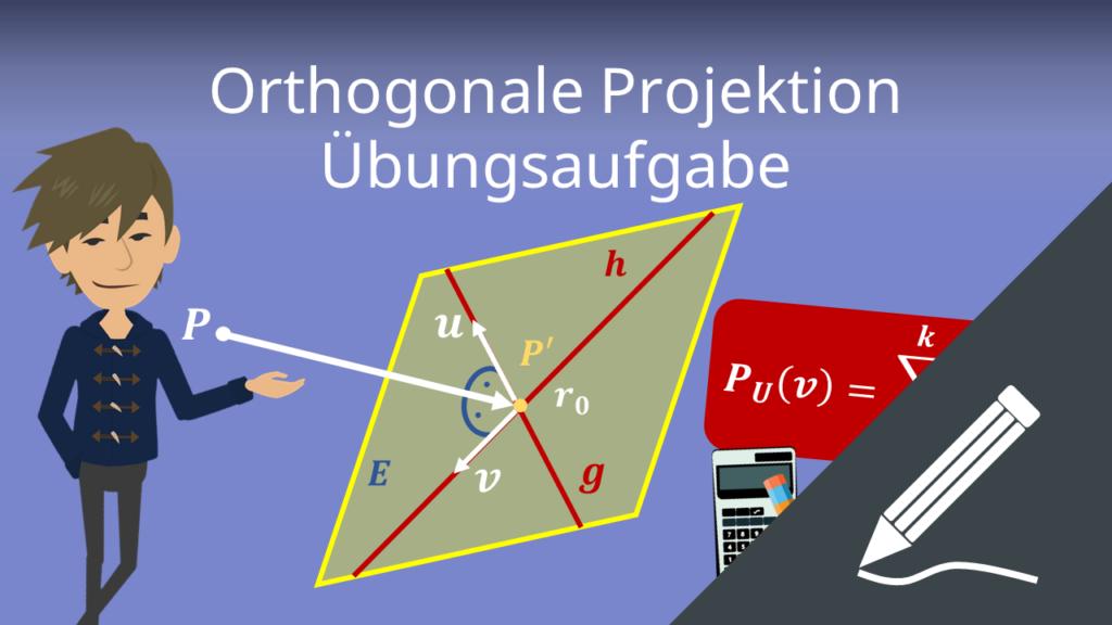 Orthogonale Projektion: Übungsaufgabe