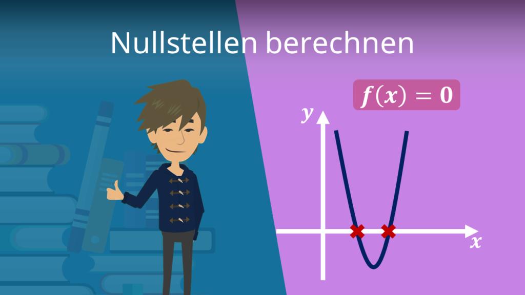 Nullstellen berechnen, Nullstellen ermitteln, Nullstellen berechnen formel