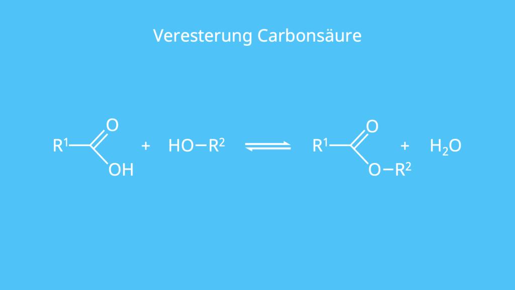 Veresterung, Carbonsäure, Dehydratisierung, OH-Gruppe, Alkohol