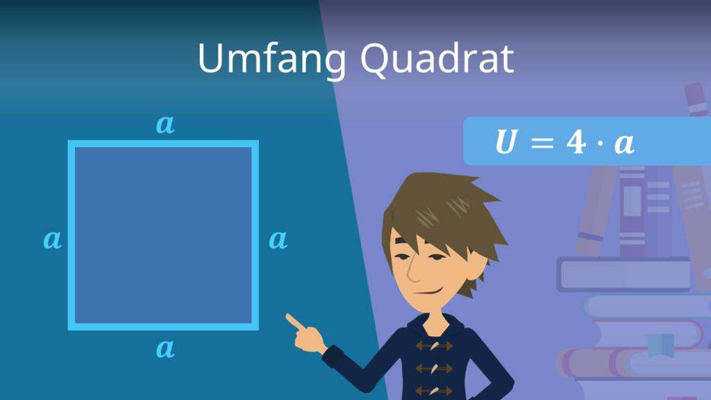 Umfang Quadrat, Umfang Quadrat berechnen, Umfang Quadrat Formel